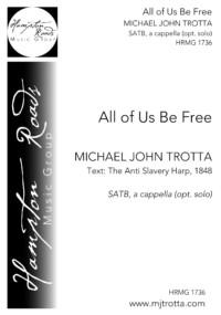 All of Us Be Free - SATB, a cappella - Michael John Trotta