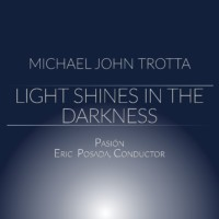 Light Shines Darkness - Michael John Trotta