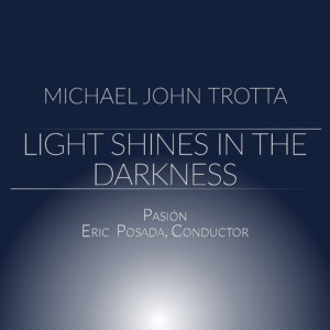 Light Shines in the Darkness (SATB/keyboard/opt. Strings)