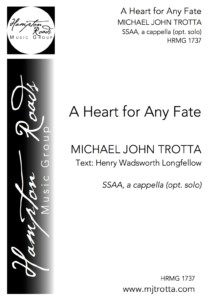 A Heart for Any Fate - SSAA - Michael John Trotta