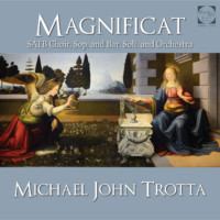 Magnificat for Choir and Orchestra - Michael John Trotta