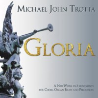 Gloria Choir Brass Percussion Michael John Trotta