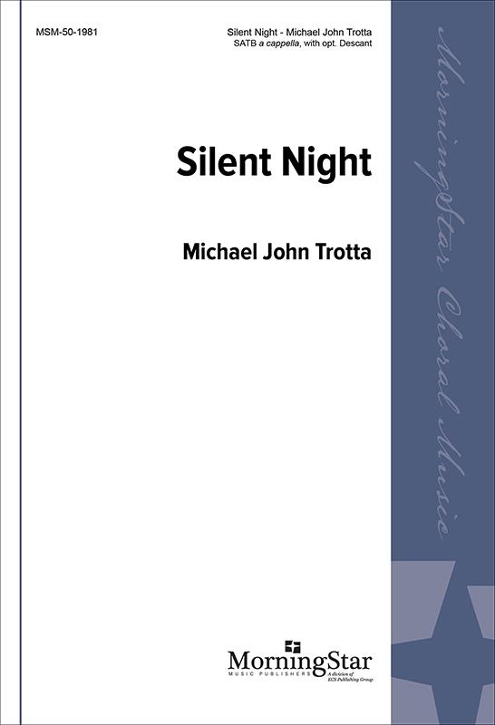 Sheet Music - SATB, SSA, TTB, 3pt - Composer Michael John Trotta