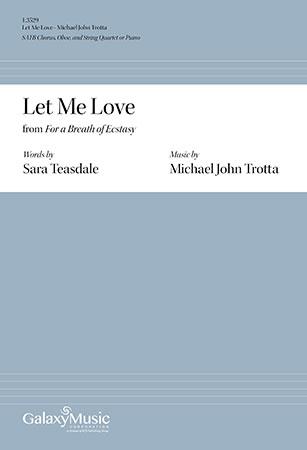 Let Me Love For A Breath of Ecstasy Michael John Trotta