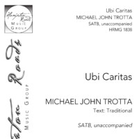Ubi Caritas, Michael John Trotta