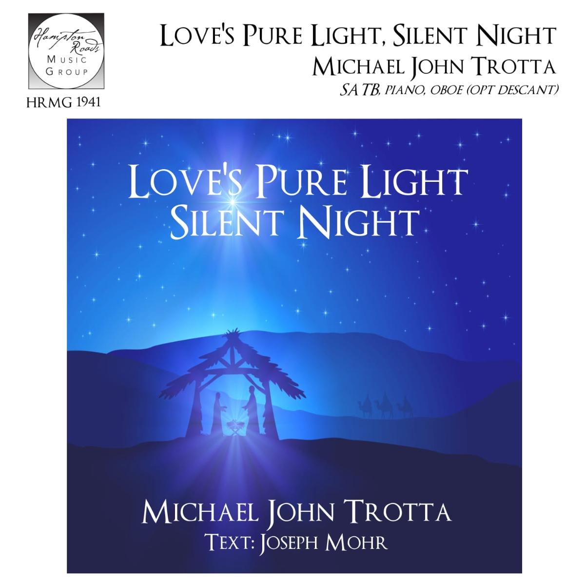 Love's Pure Light Silent Night - Michael John Trotta
