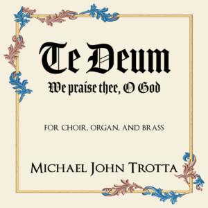 Te Deum Michael John Trotta