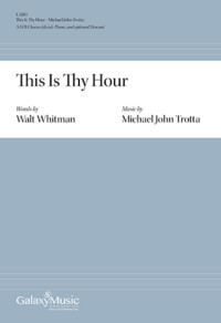 This Is Thy Hour - Michael John Trotta