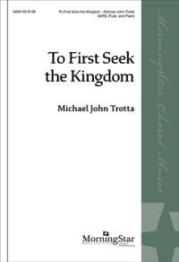 To Seek First the Kingdom - Michael John Trotta