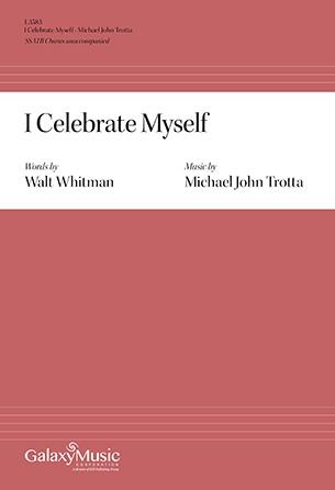 I Celebrate Myself - Michael John Trotta